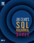 Joe Celko's SQL Programming Style (ISBN: 9780120887972)