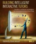 Building Intelligent Interactive Tutors: Student-Centered Strategies for Revolutionizing e-Learning (ISBN: 9780123735942)