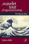 A Wavelet Tour of Signal Processing (ISBN: 9780123743701)