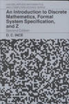 An Introduction to Discrete Mathematics, Formal System Specification, and Z (2003)