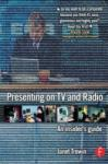 Presenting on TV and Radio (ISBN: 9780240519067)