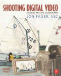 Shooting Digital Video: A Project Manager's Guide (ISBN: 9780240804644)