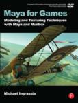 Maya for Games (ISBN: 9780240810645)