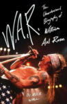 W. A. R. : The Unauthorized Biography of William Axl Rose (2001)