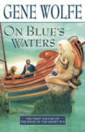 On Blue's Waters: Volume One of 'The Book of the Short Sun (2009)