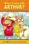 Who's in Love with Arthur? : An Arthur Chapter Book (2010)