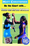 On the Court with. . . Venus and Serena Williams (2005)