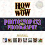 How to Wow: Photoshop CS3 for Photography (2008)