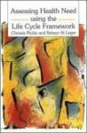 Assessing Health Need Using the Life Cycle Framework (2012)