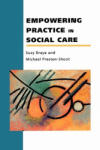 Empowering Practice In Social Care (2004)