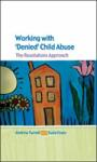 Working with Denied Child Abuse: The Resolutions Approach: The Resolutions Approach (2009)