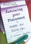 Surviving Your Placement in Health and Social Care: A Student Handbook: A Student Handbook (2012)