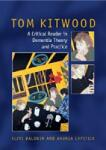Tom Kitwood on Dementia: A Reader and Critical Commentary (2010)