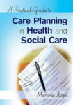 A Practical Guide to Care Planning in Health and Social Care (2004)