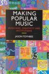 Making Popular Music: Musicians, Creativity and Institutions (2004)