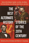 The Best Alternate History Stories of the 20th Century (2010)