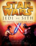 Star Wars: Jedi Vs. Sith: The Essential Guide to the Force (2011)