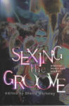 Sexing the Groove (2011)
