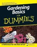 Gardening Basics for Dummies: Why They Matter So Much, Why They Are So Hard, and How You Can Master Them (ISBN: 9780470037492)