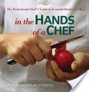 In the Hands of a Chef: The Professional Chef′s Guide to Essential Kitchen Tools (ISBN: 9780470080269)