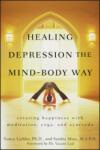 Healing Depression the Mind-Body Way: Creating Happiness Through Meditation, Yoga, and Ayurveda (ISBN: 9780470286319)