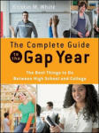 The Complete Guide to the Gap Year: The Best Things to Do Between High School and College (ISBN: 9780470425268)