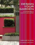 Design Your Garden: 10 simple steps to transform your garden (ISBN: 9780470517635)