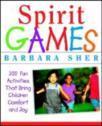 Spirit Games: 300 Fun Activities That Bring Children Comfort and Joy (ISBN: 9780471406785)