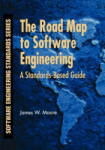 The Road Map to Software Engineering: A Standards-Based Guide (ISBN: 9780471683629)