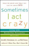 Sometimes I Act Crazy: Living with Borderline Personality Disorder (ISBN: 9780471792147)