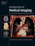 Introduction to Medical Imaging: Physics, Engineering and Clinical Applications (2010)