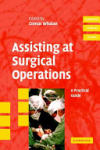 Assisting at Surgical Operations: A Practical Guide (2008)