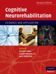 Cognitive Neurorehabilitation: Evidence and Application (2005)