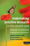 Undertaking Sensitive Research in the Health and Social Sciences: Managing Boundaries, Emotions and Risks (2008)