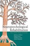 Neuropsychological Rehabilitation: Theory, Models, Therapy and Outcome (2006)