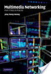 Multimedia Networking: From Theory to Practice (2004)