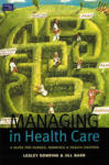 Managing in Health Care: A Guide for Nurses, Midwives and Health Visitors (2012)