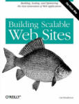Building Scalable Web Sites: Building, Scaling, and Optimizing the Next Generation of Web Applications (ISBN: 9780596102357)