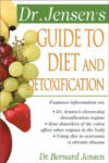 Dr. Jensen's Guide to Diet and Detoxification: Healthy Secrets from Around the World (2001)