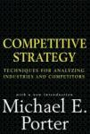 Competitive Strategy: Techniques for Analyzing Industries and Competitors (2006)