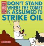 Don't Stand Where the Comet Is Assumed to Strike Oil (2005)