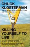 Killing Yourself to Live: 85% of a True Story (2006)