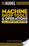 Audel Machine Shop Tools and Operations (ISBN: 9780764555275)