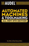 Audel Automated Machines and Toolmaking (ISBN: 9780764555282)