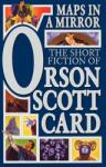 Maps in a Mirror: The Short Fiction of Orson Scott Card (2001)