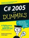 C# 2005 for Dummies [With CDROM]: Preparation for the Written Exam and the Oral Assessment (ISBN: 9780764597046)