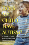 Does My Child Have Autism? : A Parent's Guide to Early Detection and Intervention in Autism Spectrum Disorders (ISBN: 9780787984502)