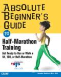 Absolute Beginner's Guide to Half-Marathon Training (2001)