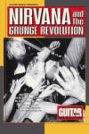 Guitar World Presents Nirvana and the Grunge Revolution (2010)