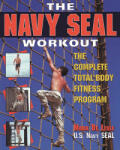 The Navy Seal Workout: The Compete Total-Body Fitness Program (2006)